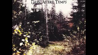 D'un Autre Temps - Nos mémoires (Full Albium)