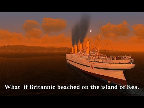 Ship Theory's 3: What If Britannic Beached On The Island Of Kea in 1916