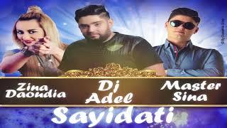 تحميل اغاني Zina Daoudia & Master Sina Ft. DJ Adel - Sayidati (Remix) | زينة الداودية و ماستر سينا و ديجي عادل MP3