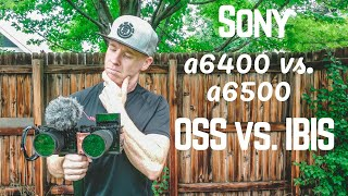Sony A6400 Vs A6500 Optical Steadyshot And In-Body Image Stabilization Comparison