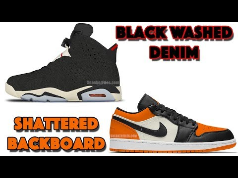 AIR JORDAN 6 BLACK WASHED DENIM, JORDAN 1 LOW SHATTERED BACKBOARD, TRAVIS SCOTT AIR FORCE 1 AND MORE