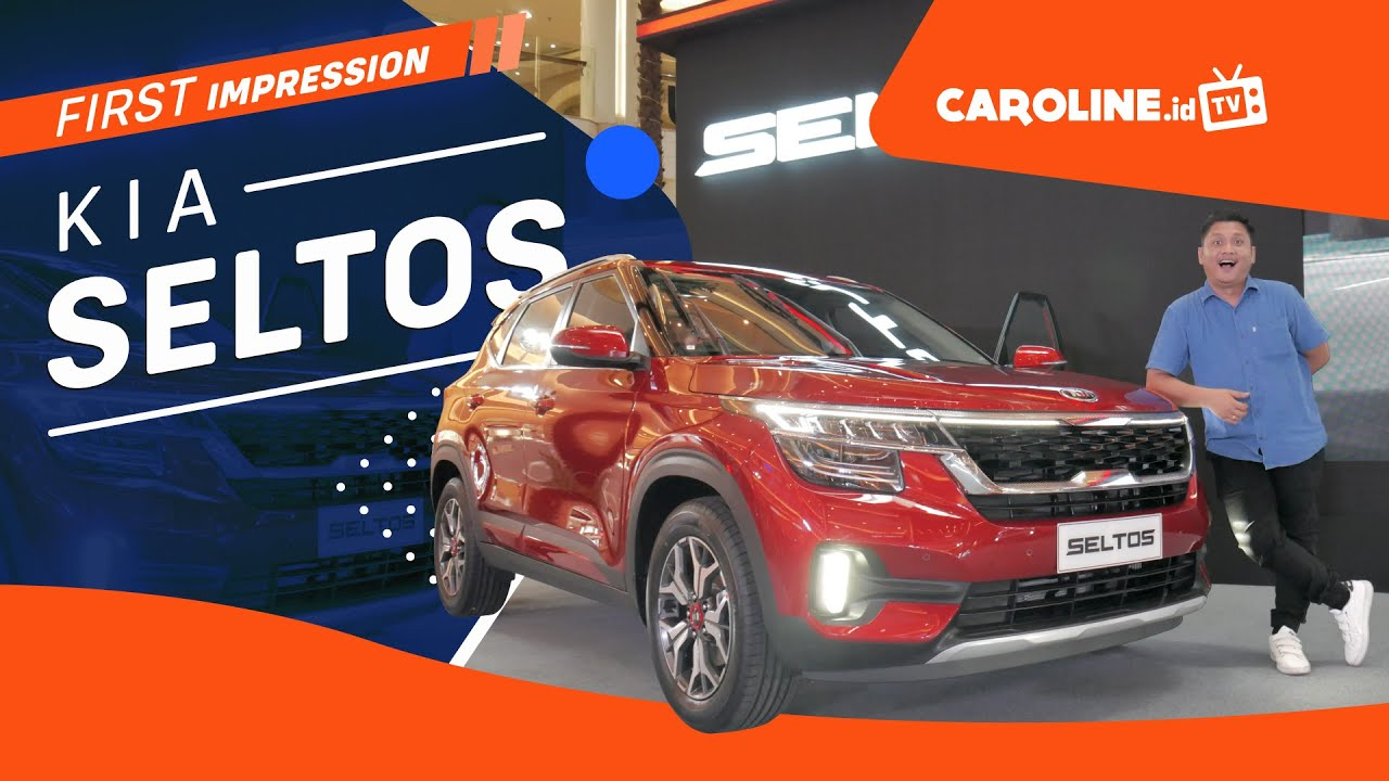 First Impression KIA Seltos 2020 Indonesia - CAROLINE TV