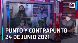 Punto y Contrapunto, con Genaro Lozano: Programa del 24 de junio de 2021