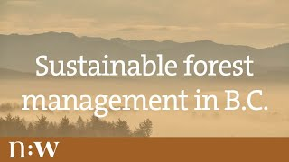 Sustainable Forest Management in B.C.