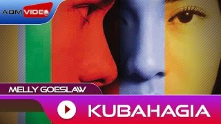 Melly Goeslaw   Kubahagia | Official Audio