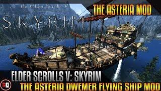 The Elder Scrolls V: Skyrim - The Asteria Flying Ship Mod