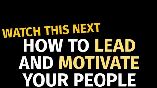 How to Lead and Motivate Your Employees | Strategies to Improve Employee Morale & Engagement