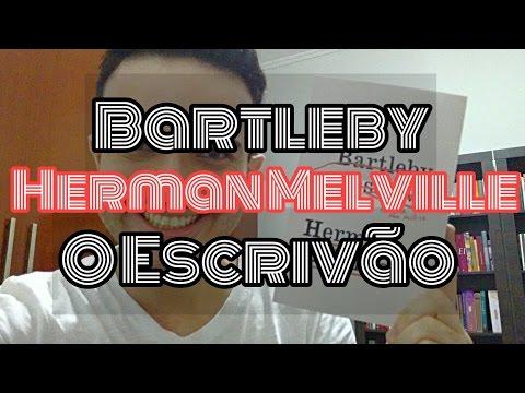 Bartleby, O Escrivão - Herman Melville