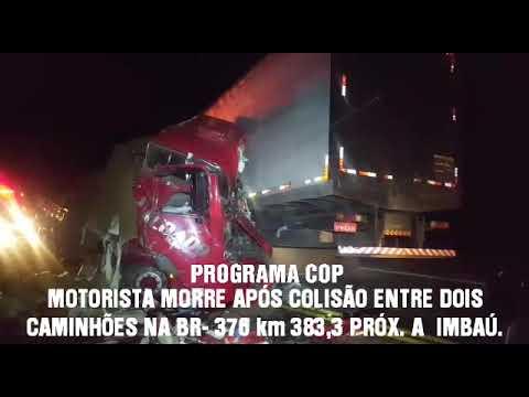 Motorista perde a vida em acidente entre caminhão em IMBAÚ
