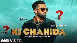 gratis download video - Ki Chahida: Harsimran, Gurlej Akhtar Ft Oshin Brar (Full Song) Gold E Gill | Latest Punjabi Song