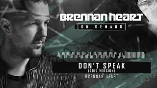 Brennan Heart - Don't Speak (2017 Version)