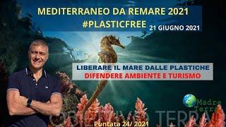 Madre Terra – 24/2021 – Mediterraneo da remare 2021 #PlasticFree