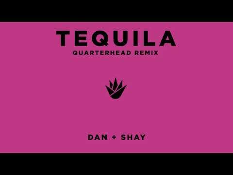 Dan + Shay - Tequila (Quarterhead Remix)