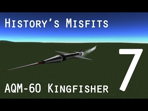 KSP History's Misfits 7 AQM-60 Kingfisher