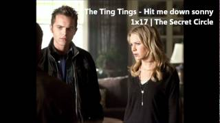 1x17 Secret Circle | The Ting Tings - Hit me down sonny