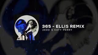 Zedd, Katy Perry   365 (Ellis Remix) [Lyrics]