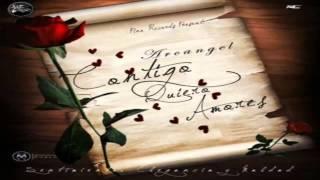 Contigo Quiero Amores - Arcangel (Original) (Sentimiento, Elegancia Y Maldad)