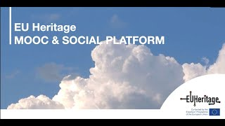 EU Heritage - MOOC and Social Platform for Cultural Heritage professionals and students