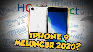 Hoax or Fact: Beredar Kabar Iphone 9 akan Meluncur Maret 2020?