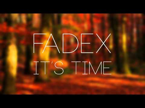 FadeX - It's Time