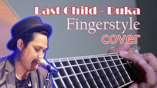 Last Child - DUKA  (Lyric Video) Fingerstyle Cover