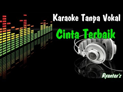 Karaoke cinta terbaik  tanpa vokal