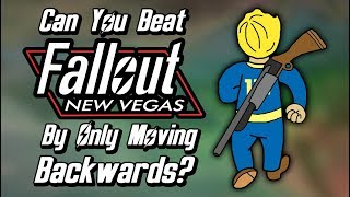 Can You Beat Fallout New Vegas By Only Moving Backwards?