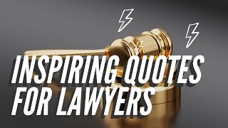 Inspiring Lawyers: 5 Motivational Quotes