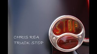 CHRIS REA - TRUCK STOP