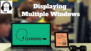 Displaying multiple windows in Windows 10 - How to display multiple windows in Windows 10, Windows 8