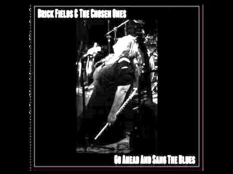 """Brick Fields """"Go Ahead And Sang The Blues"""""""