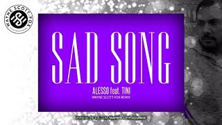 Alesso Ft TINI   Sad Song (Wayne Scott Fox Remix)