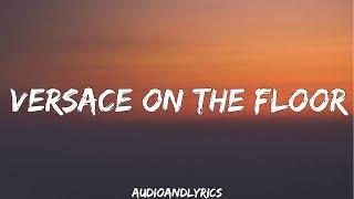 Bruno Mars   Versace On The Floor (Lyrics)