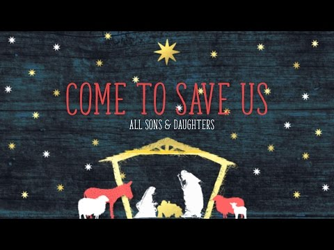 Come To Save Us - Youtube Lyric Video