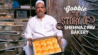 Gobble | शहनाज़ बेकरी की कहानी | The Story Of - Shehnaz Bakery |  पाँव कैसे बनाते हैं