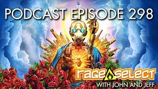 The Rage Select Podcast: Episode 298 with John and Jeff!