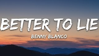Benny Blanco, Swae Lee, Jesse   Better To Lie (Lyrics)