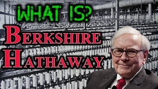 What is Berkshire Hathaway? | The Rise of Berkshire Hathaway
