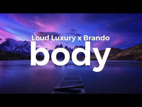 Loud Luxury - Body (ft. Brando) (lyrics)