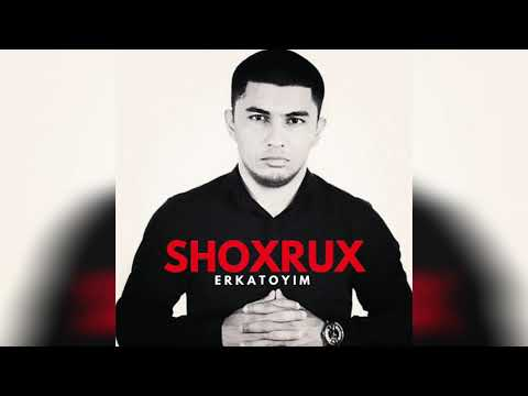 SHOXRUX - ERKATOYIM 2019 (official music version)