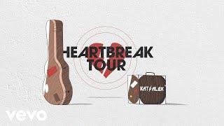 Kat & Alex Heartbreak Tour