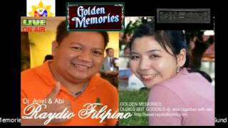 Golden Memories....Oldies but Goodies with Papa Ariel and DJ Abi Aug 30, 2015