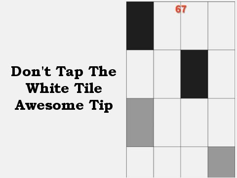 Don't Tap The White Tile (Piano Tiles) - Awesome Tip