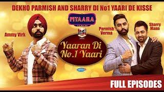 Sharry Mann & Parmish Verma | Ammy Virk | Yaaran Di No.1 Yaari | (Episode 9 ) | PitaaraTV