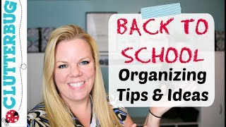 Back to School Organization - Top 5 Tips, Ideas and Hacks