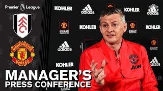 Manager's Press Conference   Manchester United v Fulham F.C.   Ole Gunnar Solskjaer