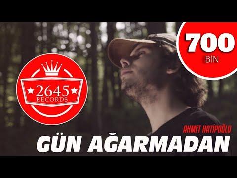 Ahmet Hatipoğlu - Gün Ağarmadan klip izle