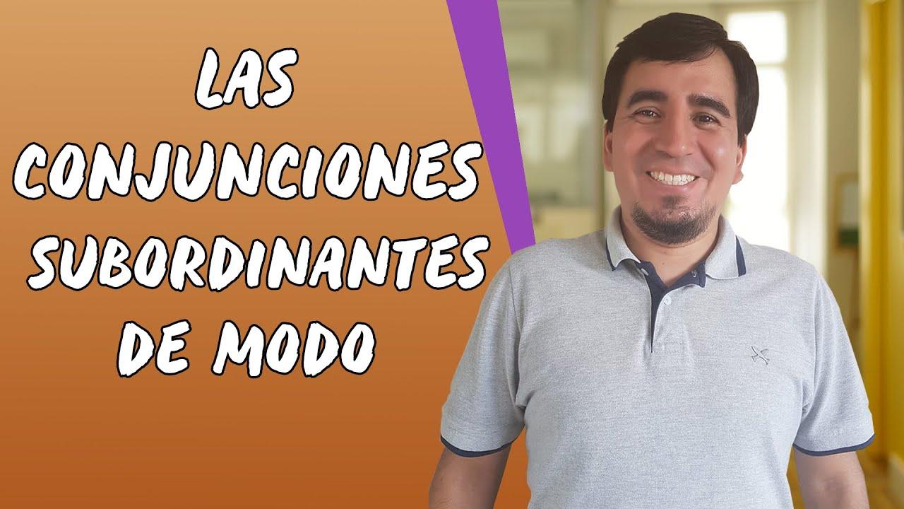 Las Conjunciones Subordinantes de Modo