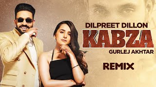 Kabza (Remix) | Dilpreet Dhillon Ft Gurlej Akhtar | Conexxion Brothers (AK Stories) | New Song 2020