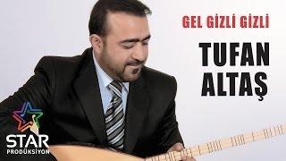 Tufan Altaş - Gel Gizli Gizli (Official Audio)
